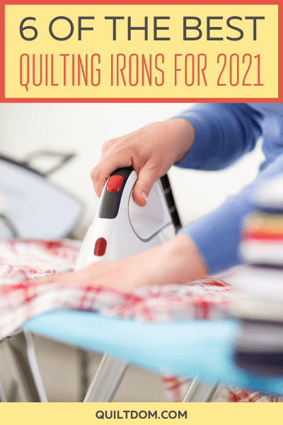 Best quilting iron for 2021. We've reviewed and put together a list of our favorite irons for quilting.