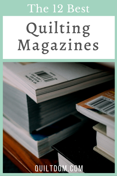 Do you love all things quilting? In this post we've put together a list of the best quilting magazines for 2020.