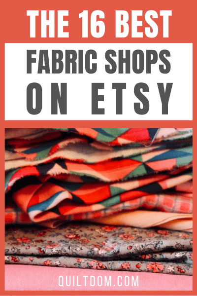 Looking for unique, beautiful fabrics for your next quilt? Check out our list of 16 of the best fabric shops on Etsy for a wide selection.