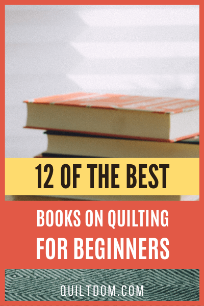 Looking for some helpful books on quilting? We've put together a list of 12 books to give you a jump start on creating your first or next quilt.