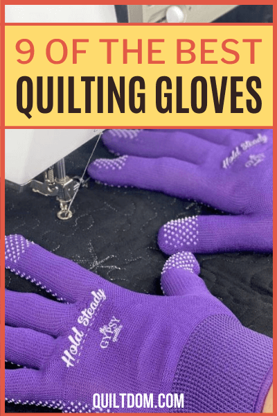 Quilting gloves help you grip fabric easily. The greater control created by gripper coatings reduces the physical effort needed to move heavy quilts. Check this post and see our collection of the best quilting gloves.