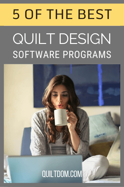 Your creative spirit has awakened and you want to create your own quilt design. We have reviewed 5 of the best quilt design software programs for you to check out.