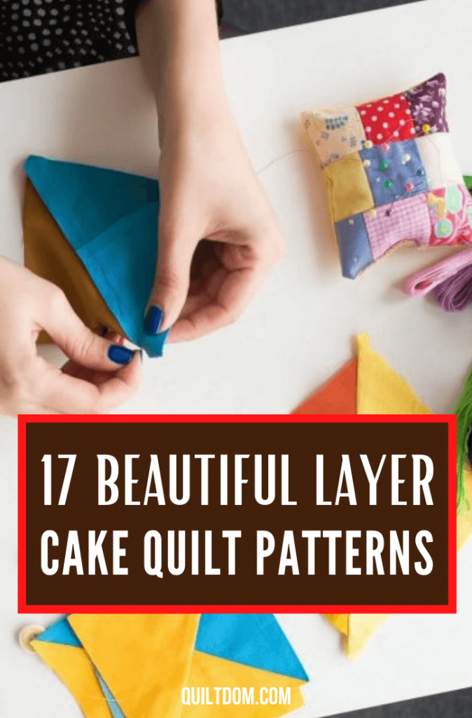 Fun, challenging, and beautiful pieces are what these patterns are. Check out this post of 17 layer cake quilt patterns you can try on your next quilting project.