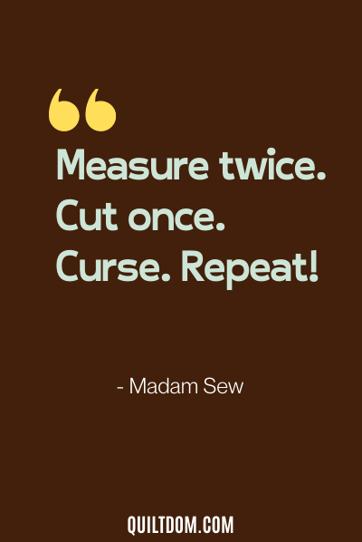 sewing quote by madam sew