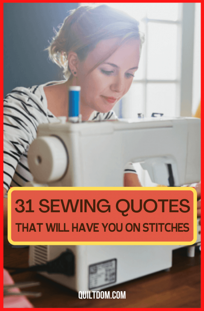 Get that needle work and be inspired to  start your next fabric craft. Read this collection of sewing quotes that will surely have you on stitches.